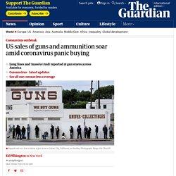 US sales of guns and ammunition soar amid coronavirus panic buying