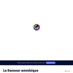 Le Danseur amnésique by karineherry1an on Genially
