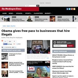 Obama amnesty extends to businesses that hire illegals