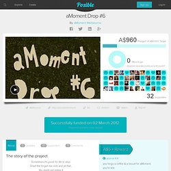 aMoment Drop #6 by aMoment Melbourne on Pozible