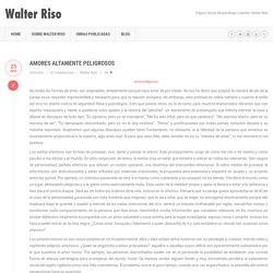 Amores altamente peligrosos » Walter Riso