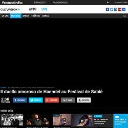 VIDEO. Il duello amoroso de Haendel au Festival de Sablé