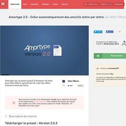 Amortype 2.0 - Créer automatiquement des amortis lettre par lettre sur After Effects