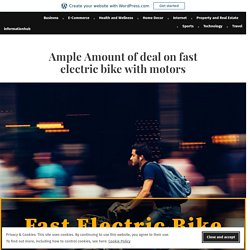 Ample Amount of deal on fast electric bike with motors – informationhub