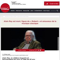 """Alain Rey est mort, figure du """"Robert"""" et amoureux de la musique classique"""