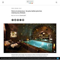 Paris en amoureux : les plus belles piscines intérieures d'hôtels - Room5