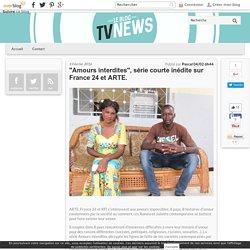 """""""Amours interdites"""", série courte inédite sur France 24 et ARTE."""