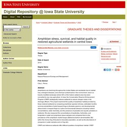 IOWA STATE UNIVERSITY - 2014 - Thèse en ligne : Amphibian stress, survival, and habitat quality in restored agricultural wetlands in central Iowa