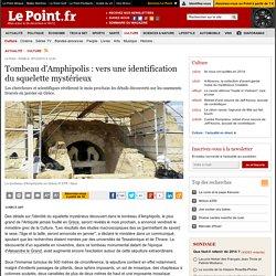 Tombeau d'Amphipolis : vers une identification du squelette mystérieux