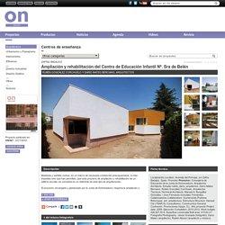 On Diseño - Proyectos: Ampliación y rehabilitación del Centro de Educación Infantil Nª. Sra de Belén