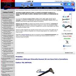 ANTENNA HUAWEI PORTATILE PER CHIAVETTA HUAWEI K4505, E1820, E173 O E352 PER AMPLIFICARE IL SEGNALE UMTS E AVERE LA CONNESSIONE HSDPA A INTERNET MOBILE - Se la Chiavetta Huawei modellok4505, e1820, e177, e352, e353, e3131 non si connette, o naviga solo in