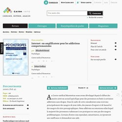 Ressource 4: Internet : un amplificateur pour les addictions comportementales
