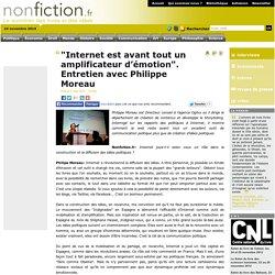 """""""Internet est avant tout un amplificateur d'émotion"""". Entretien avec Philippe Moreau"""