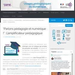 """""""Parlons pédagogie et numérique !"""" : L'amplificateur pédagogique"""