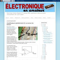 Électronique en amateur: Amplificateurs opérationnels (2): Le suiveur de tension