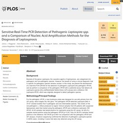 PLOS 07/11/14 Sensitive Real-Time PCR Detection of Pathogenic Leptospira spp. and a Comparison of Nucleic Acid Amplification Methods for the Diagnosis of Leptospirosis