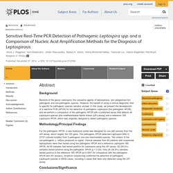 PLOS 07/11/14 Sensitive Real-Time PCR Detection of Pathogenic Leptospira spp. and a Comparison of Nucleic Acid Amplification Met