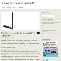 Amplifier ou booster le réseau WIFI à la maison
