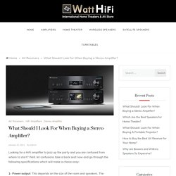 What Should I Look For When Buying a Stereo Amplifier? – Tips on Buying Music Systems in India – WattHiFi