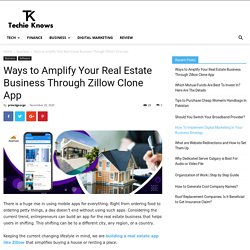 Ways to Amplify Your Real Estate Business Through Zillow Clone App