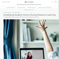 Amplifying Student Voices During Distance Learning