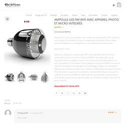 Ampoule LED 9W WIFI avec appareil photo et micro intégrés