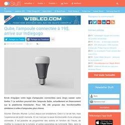 Qube, l'ampoule connectée à 19$, arrive sur Indiegogo