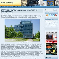 RIT's $18m AMPrint Center a major boost for NY 3D printing industry