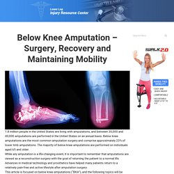 Below Knee Amputation: Surgery, Recovery, Living as an Amputee