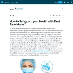 How to Safeguard your Health with Dust Face Masks?