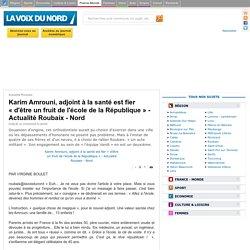 Karim Amrouni, adjoint à la santé est fier «d'être un fruit de l'école de la République» - Actualité Roubaix - Nord