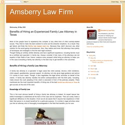 Amsberry Law Firm: Benefits of Hiring an Experienced Family Law Attorney in Texas