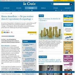 Bruno Amsellem : «Ne pas rentrer dans le voyeurisme du reportage»