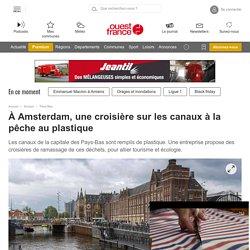 À Amsterdam, une croisière sur les canaux à la pêche au plastique