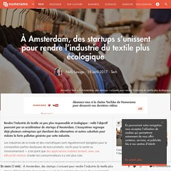 À Amsterdam, des startups s'unissent pour rendre l'industrie du textile plus écologique - Tech