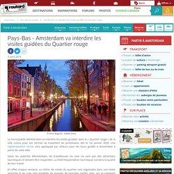 Pays-Bas : Amsterdam va interdire les visites guidées du Quartier rouge