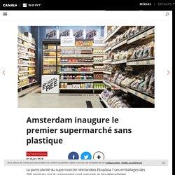 Amsterdam inaugure le premier supermarché sans plastique