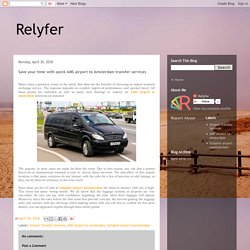 Relyfer: Save your time with quick AMS airport to Amsterdam transfer services