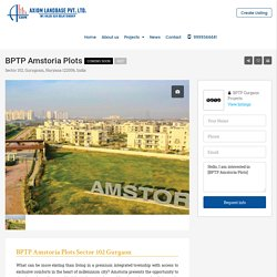 BPTP Amstoria Plots - Property in Gurgaon, Luxury Properties, Real Estate Projects Gurugram