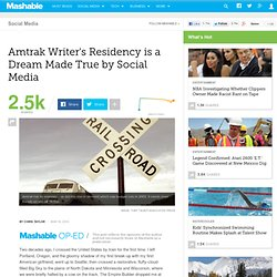 Amtrak Writer's Residency is a Dream Made True by Social Media