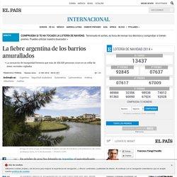 La fiebre argentina de los barrios amurallados
