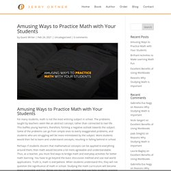 Amusing Ways to Practice Math with Your Students - Jerry Ortner
