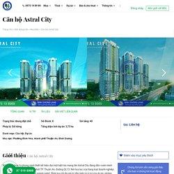 Dự án căn hộ cao cấp Astral City, Phát Đạt tại Bình Dương