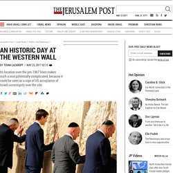 An historic day at the Western Wall