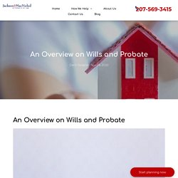 Overview on Wills and Probate- Jackson Estate Planning Attorneys