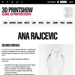 Ana Rajcevic : 3D Printshow