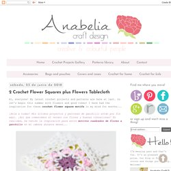 Anabelia craft design: 2 Crochet Flower Squares plus Flowers Tablecloth