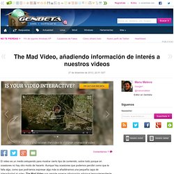 The Mad Video, añadiendo información de interés a nuestros videos