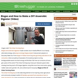 Biogas and How to Make a DIY Anaerobic Digester (Video)