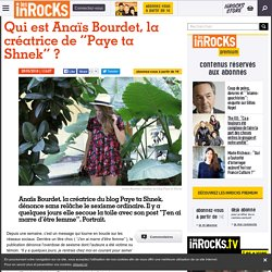 """Qui est Anaïs Bourdet, la créatrice de """"Paye ta Shnek"""" ?"""